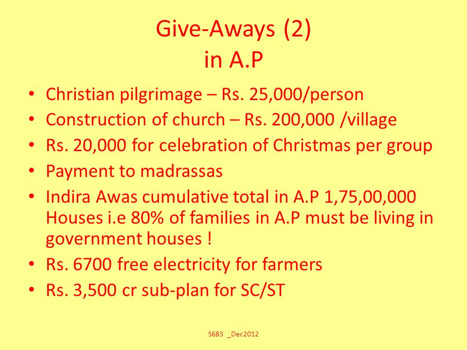 Give-Aways (2) in A.P Christian pilgrimage – Rs. 25,000/person Construction of church – Rs. 200,000 /village Rs. 20,000 for celebration of Christmas p