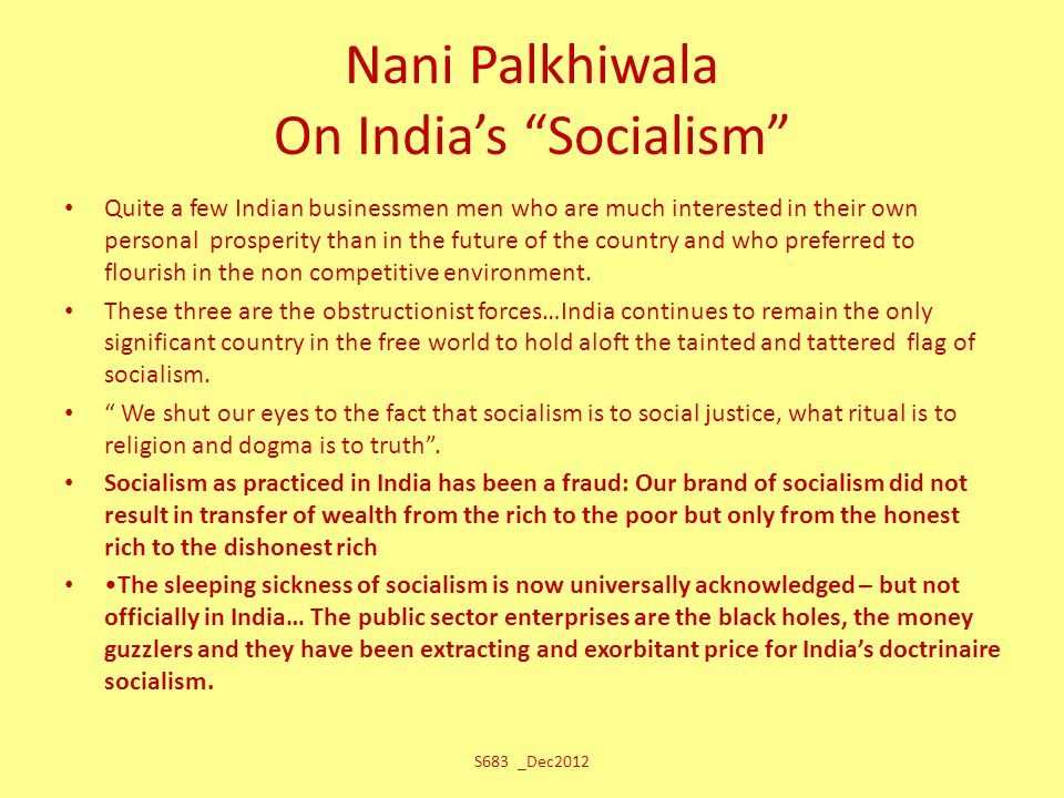 "Nani Palkhiwala On India's ""Socialism"" Quite a few Indian businessmen men who are much interested in their own personal prosperity than in the future"