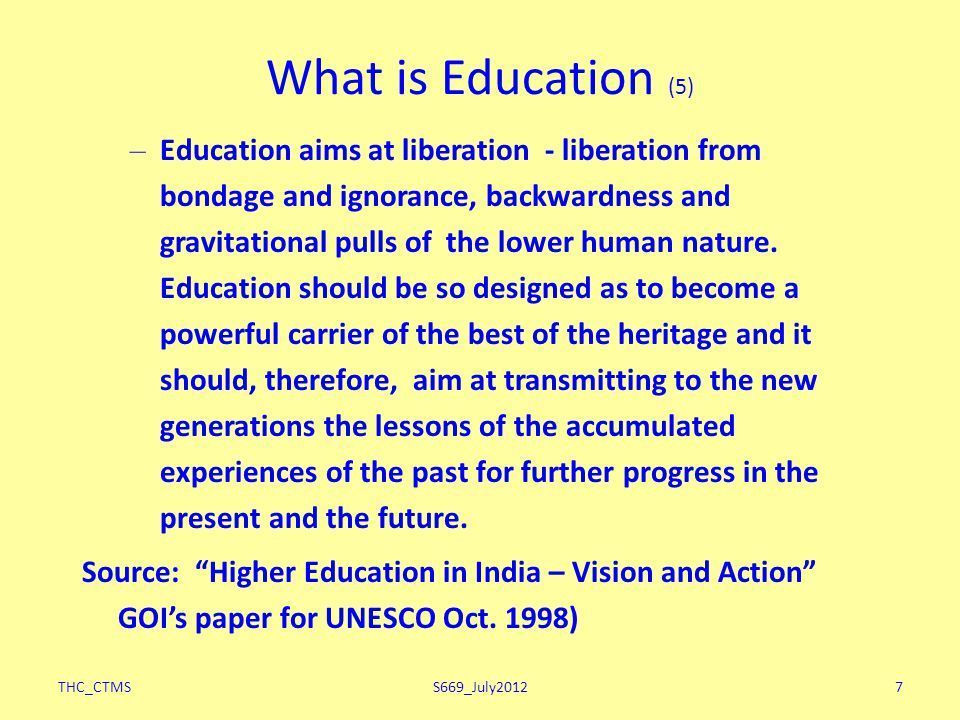THC_CTMS7 What is Education (5) – Education aims at liberation - liberation from bondage and ignorance, backwardness and gravitational pulls of the lower human nature.