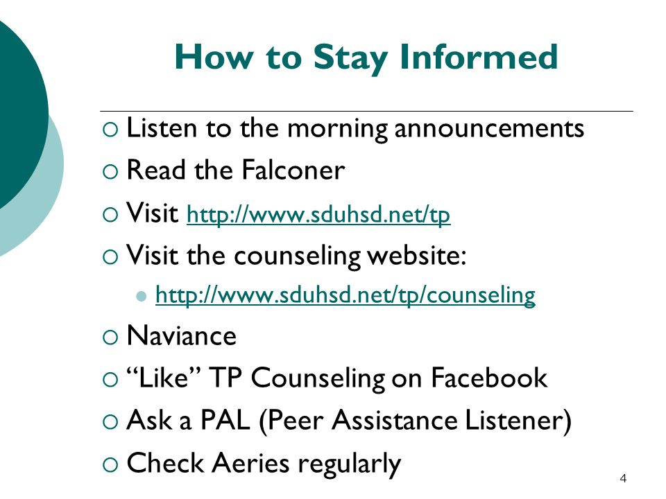 4  Listen to the morning announcements  Read the Falconer  Visit http://www.sduhsd.net/tp http://www.sduhsd.net/tp  Visit the counseling website: