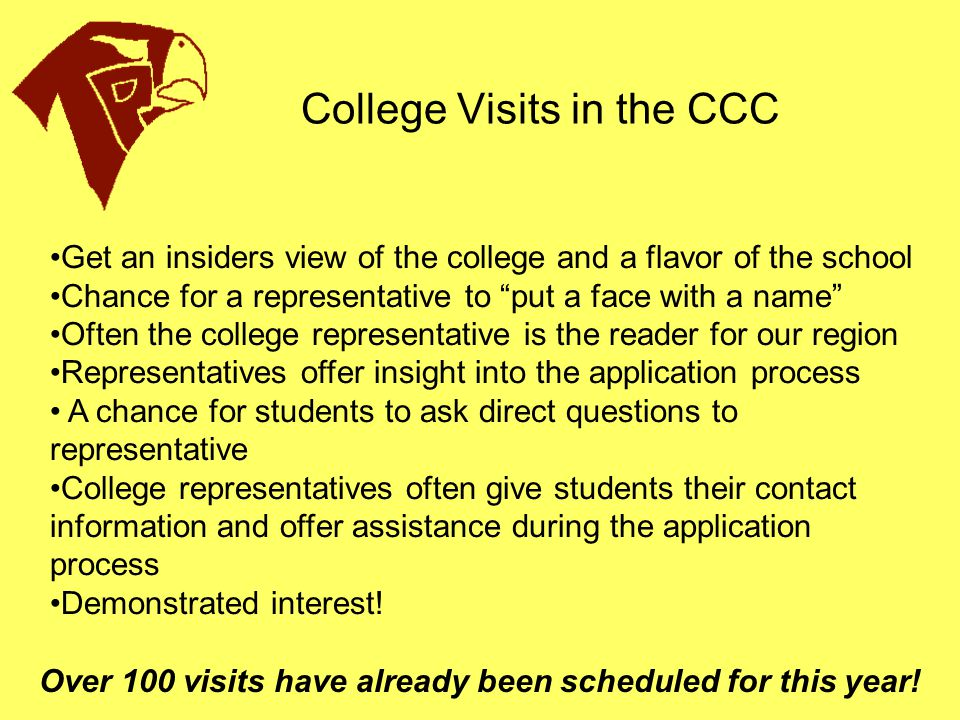 """College Visits in the CCC Get an insiders view of the college and a flavor of the school Chance for a representative to """"put a face with a name"""" Often"""