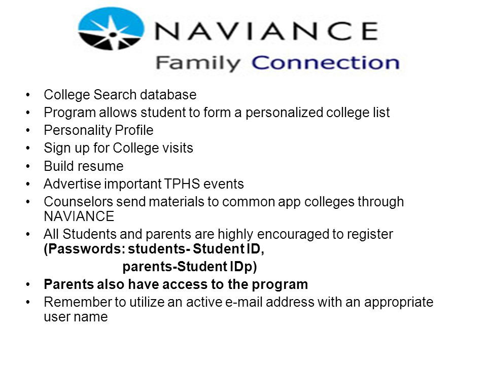 College Search database Program allows student to form a personalized college list Personality Profile Sign up for College visits Build resume Adverti