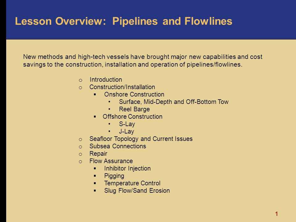 Introduction 2 In deep water, several factors increase pipeline/flowline cost and technology challenges.