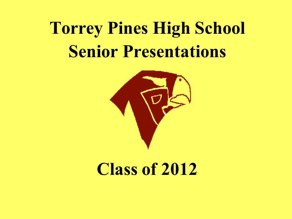 Torrey Pines High School Senior Presentations Class of 2012