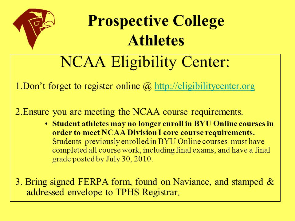 Prospective College Athletes NCAA Eligibility Center: 1.Don't forget to register online @ http://eligibilitycenter.orghttp://eligibilitycenter.org 2.E