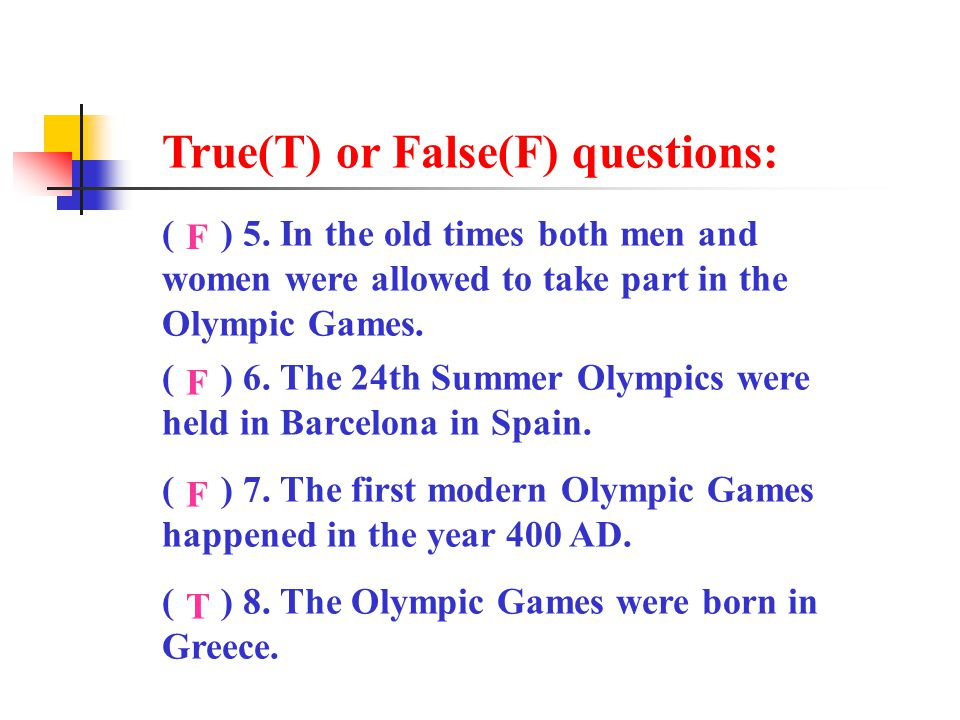 ( ) 5. In the old times both men and women were allowed to take part in the Olympic Games.