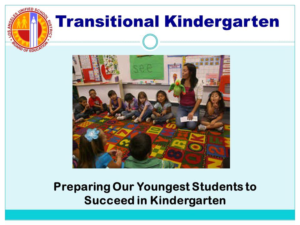 Transitional Kindergarten Preparing Our Youngest Students to Succeed in Kindergarten