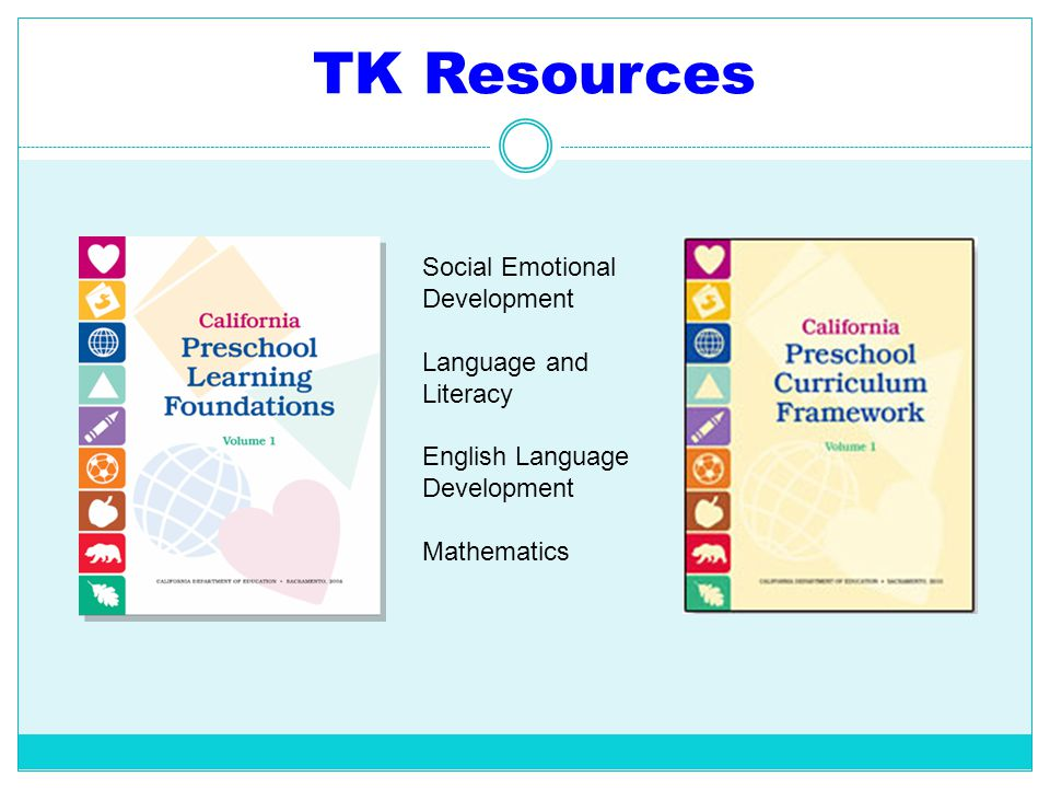 TK Resources Social Emotional Development Language and Literacy English Language Development Mathematics