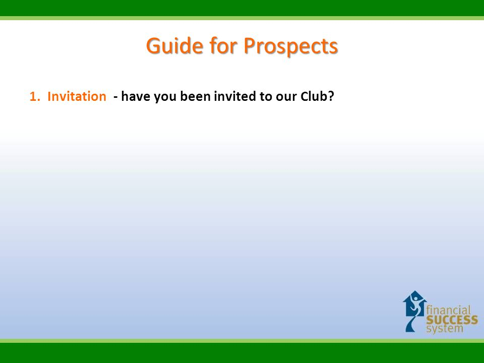 Guide for Prospects 1.Invitation - have you been invited to our Club