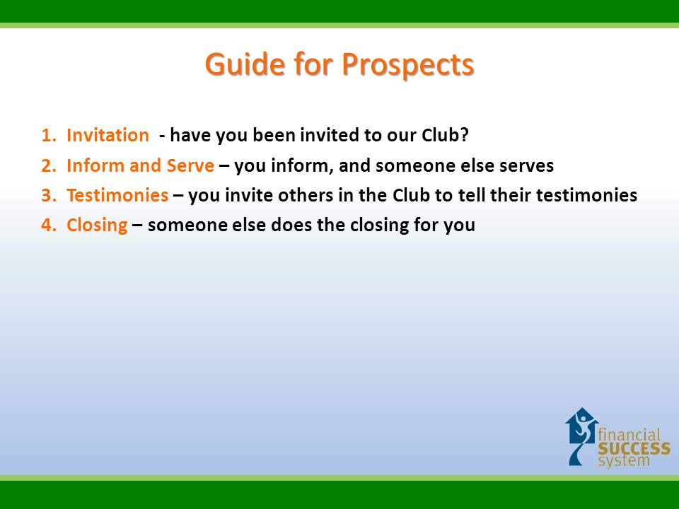 Guide for Prospects 1.Invitation - have you been invited to our Club.