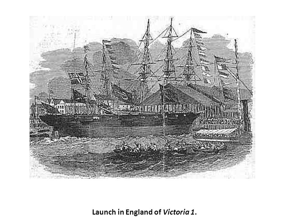 Launch in England of Victoria 1.