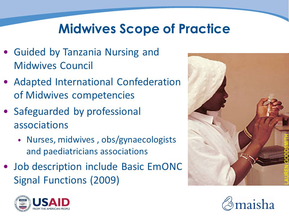 Midwives Scope of Practice Guided by Tanzania Nursing and Midwives Council Adapted International Confederation of Midwives competencies Safeguarded by