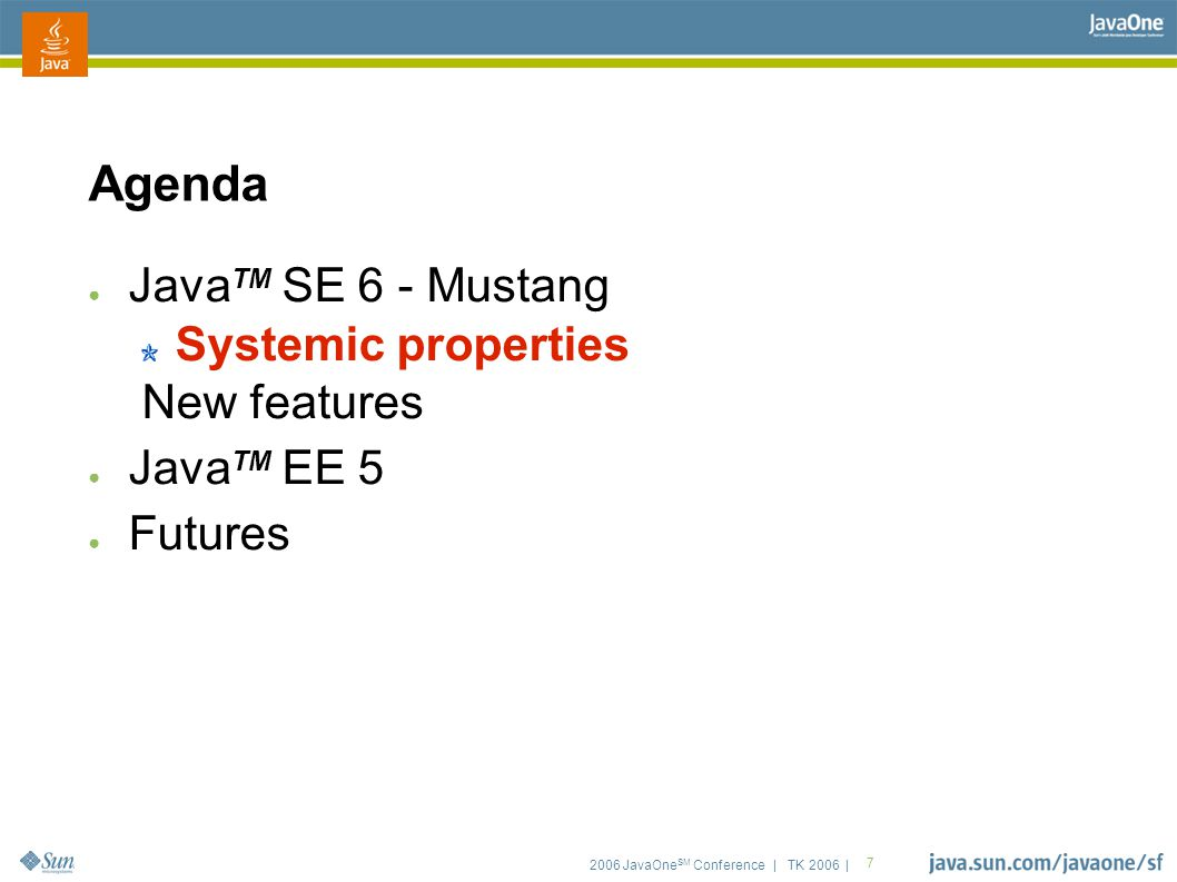 2006 JavaOne SM Conference | TK 2006 | 18 Desktop Foci ● Look-and-Feels ● significant upgrades for Windows and Gnome ● including support for Vista ● antialiased LCD fronts, Grey Rect fix,...