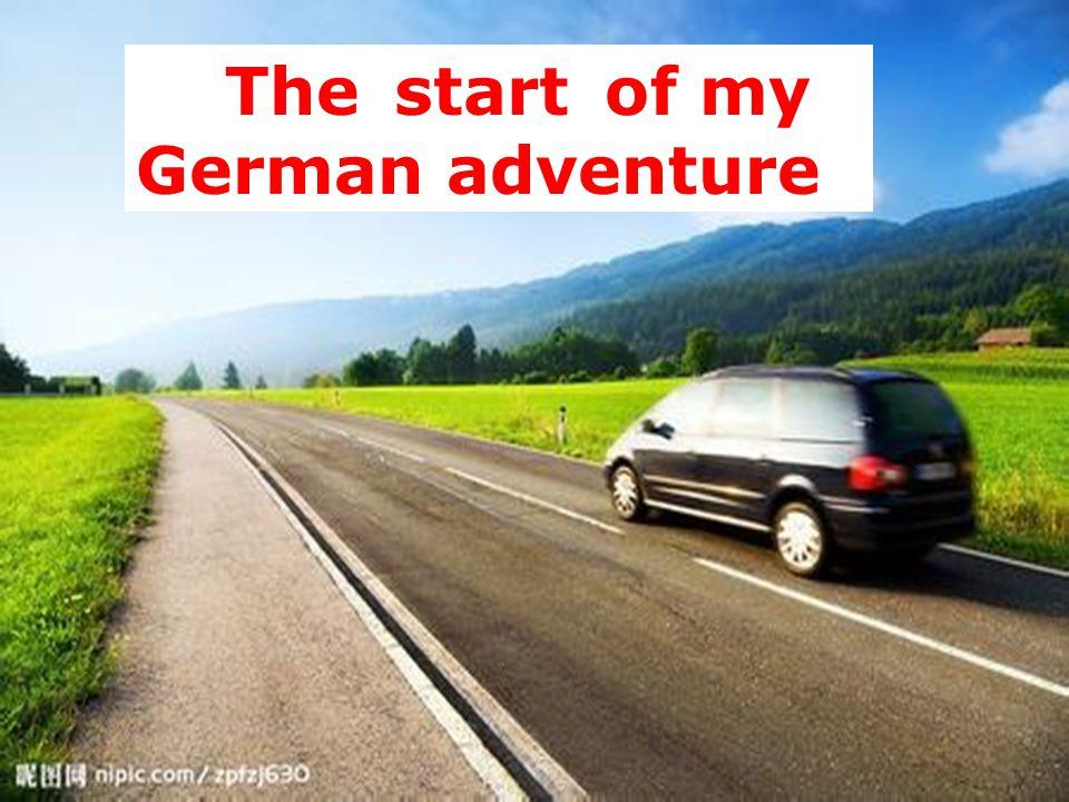 The of my German adventure start