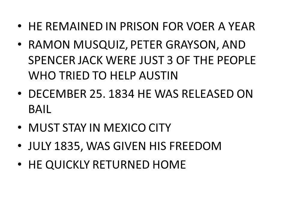 HE REMAINED IN PRISON FOR VOER A YEAR RAMON MUSQUIZ, PETER GRAYSON, AND SPENCER JACK WERE JUST 3 OF THE PEOPLE WHO TRIED TO HELP AUSTIN DECEMBER 25. 1