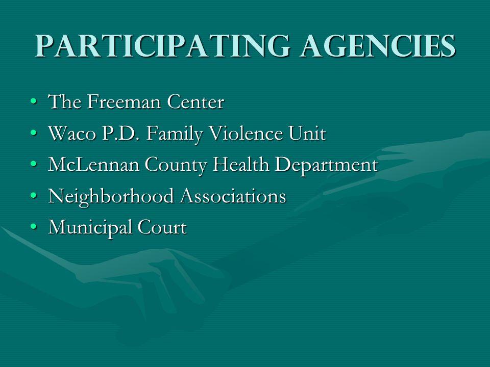 Participating Agencies The Freeman CenterThe Freeman Center Waco P.D.