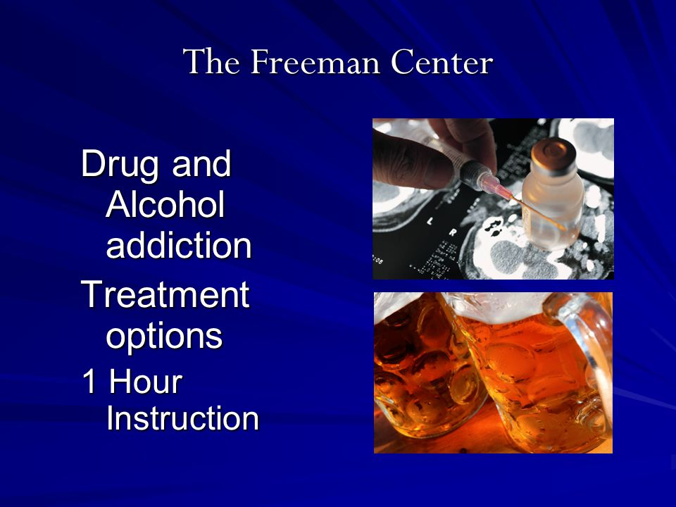 The Freeman Center Drug and Alcohol addiction Treatment options 1 Hour Instruction