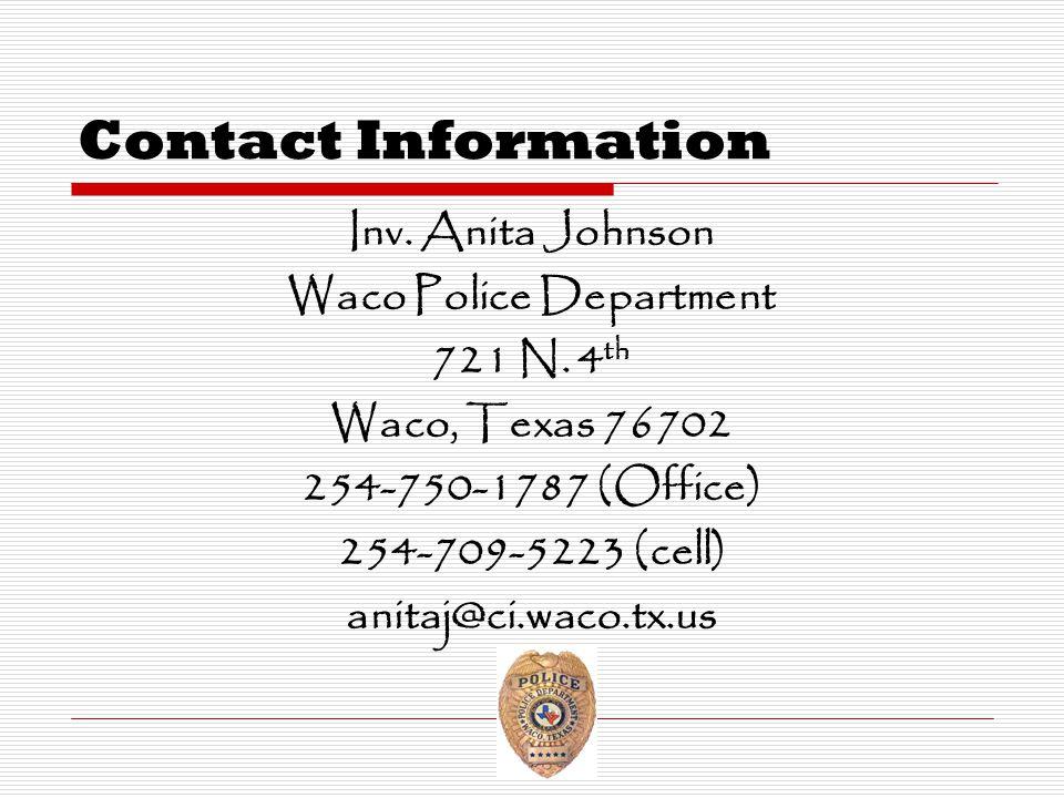 Contact Information Inv.Anita Johnson Waco Police Department 721 N.
