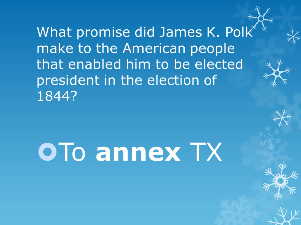 What promise did James K.
