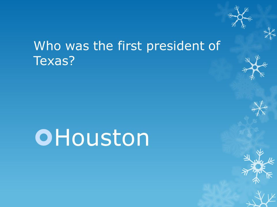 Who was the first president of Texas  Houston
