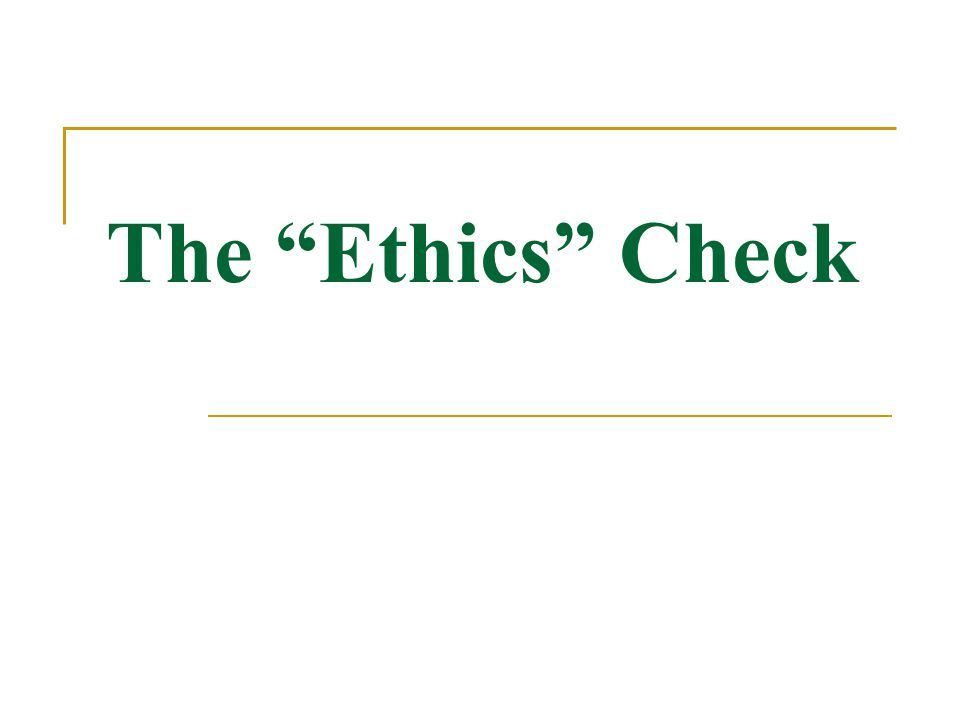 The Ethics Check