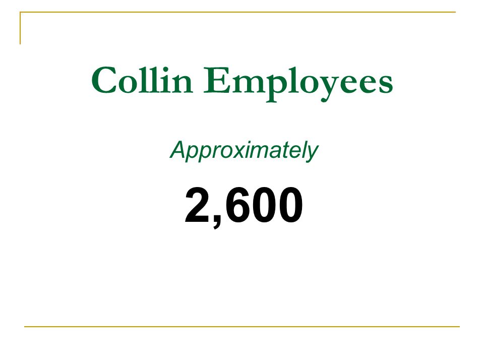 Collin Employees Approximately 2,600
