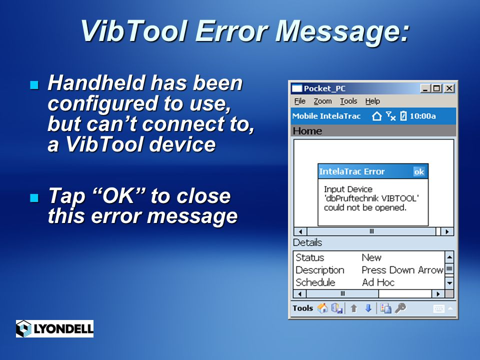 VibTool Error Message: VibTool Error Message: Handheld has been configured to use, but can't connect to, a VibTool device Handheld has been configured
