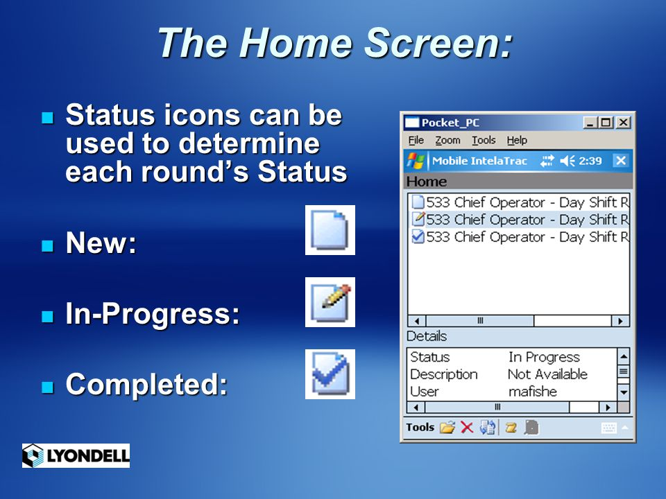 The Home Screen: Status icons can be used to determine each round's Status Status icons can be used to determine each round's Status New: New: In-Prog