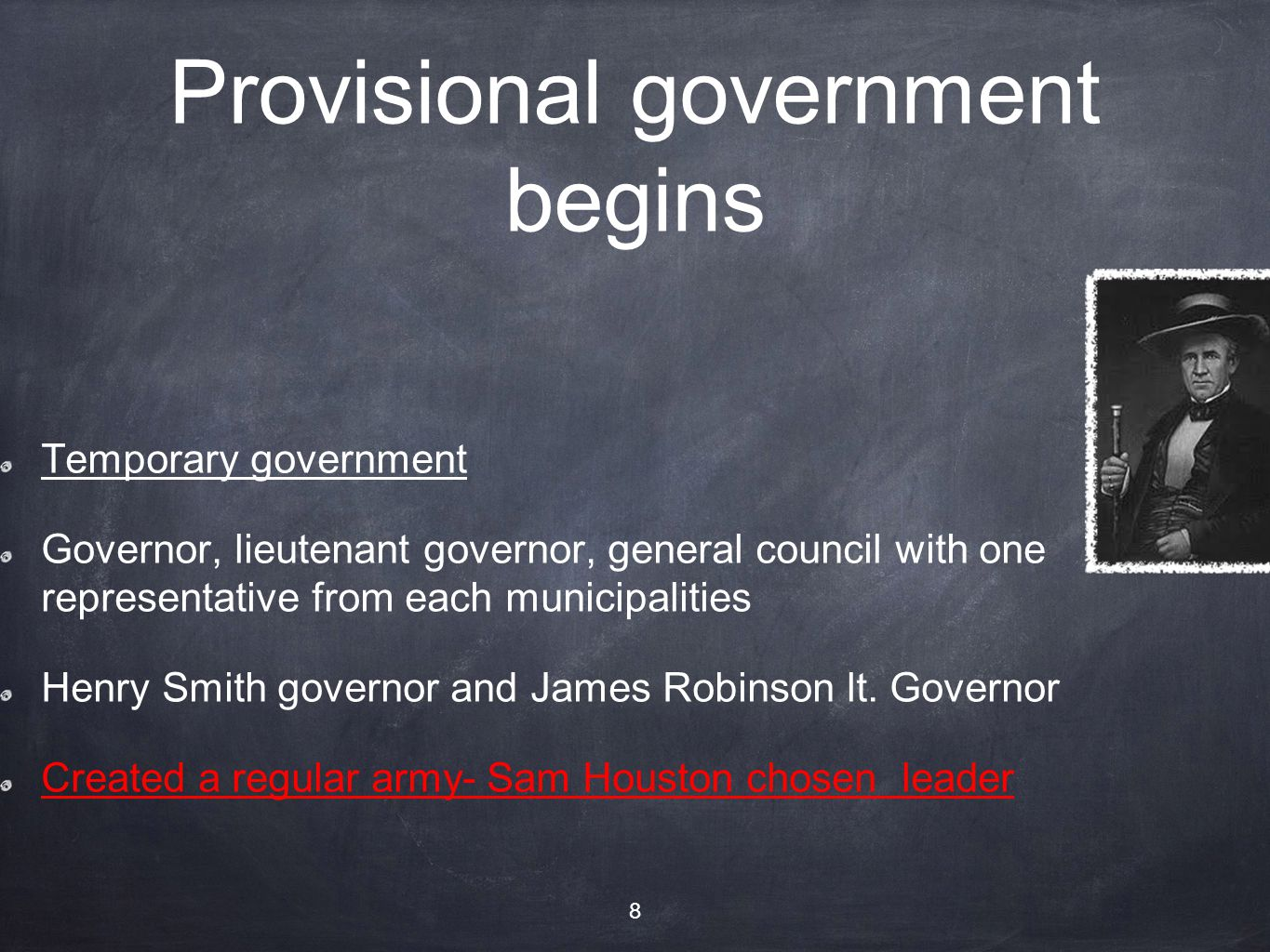 Provisional government begins Temporary government Governor, lieutenant governor, general council with one representative from each municipalities Hen
