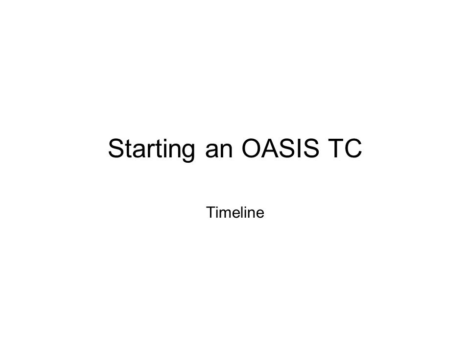 Starting an OASIS TC Timeline
