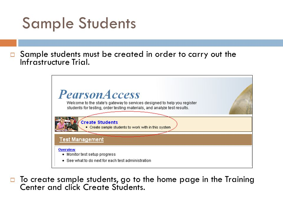 Sample Students  Sample students must be created in order to carry out the Infrastructure Trial.