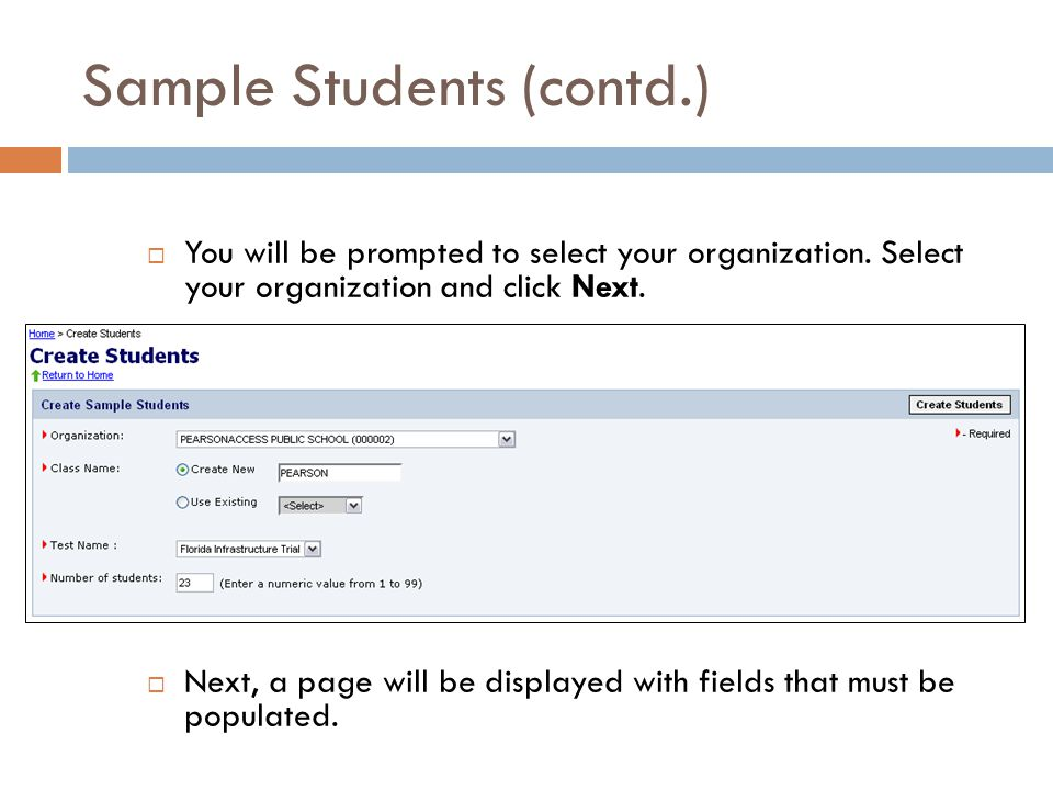 Sample Students (contd.)  You will be prompted to select your organization.