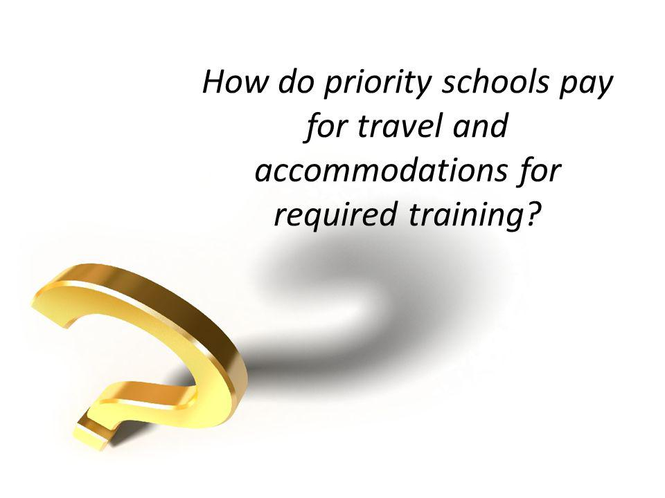 How do priority schools pay for travel and accommodations for required training