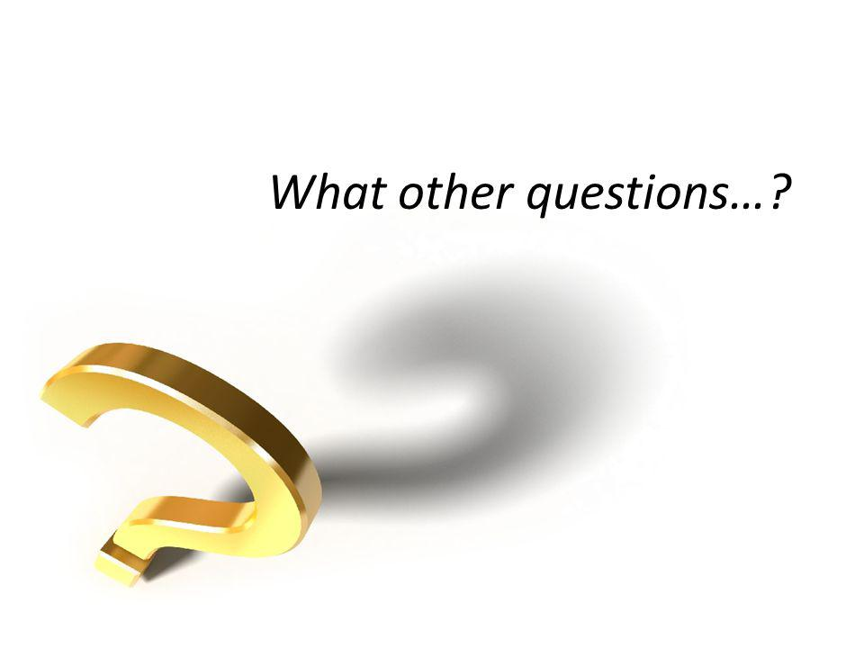 What other questions…?