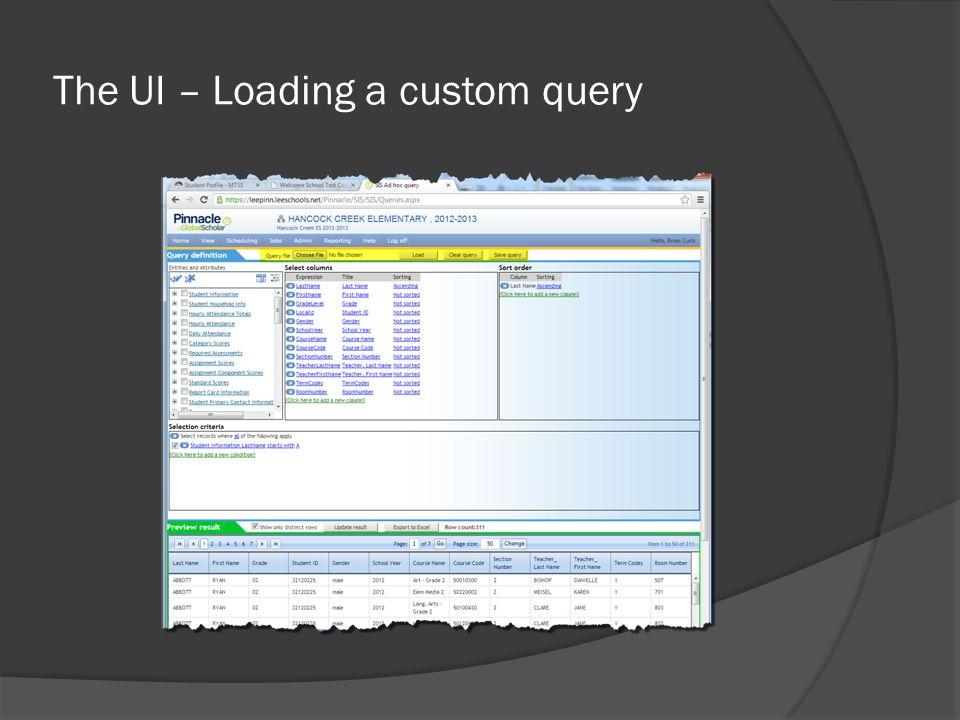 The UI – Loading a custom query