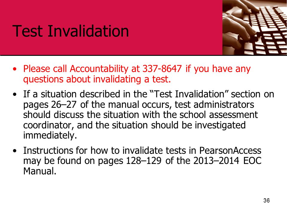 """Test Invalidation Please call Accountability at 337-8647 if you have any questions about invalidating a test. If a situation described in the """"Test In"""