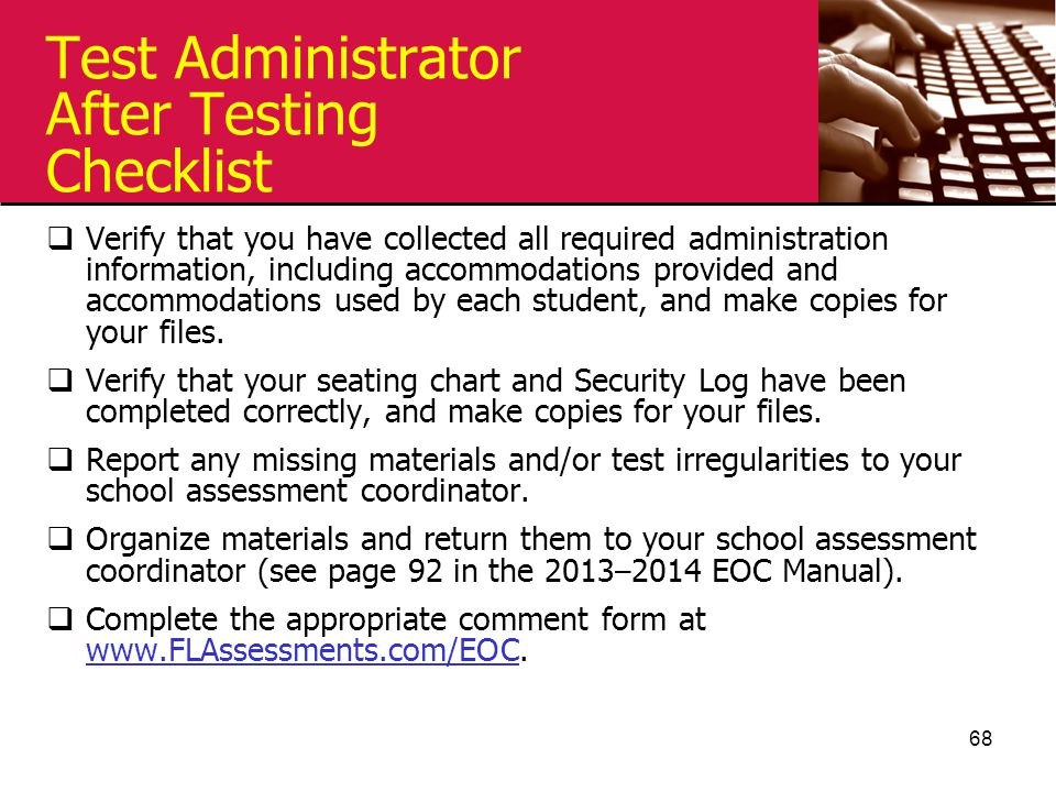 Test Administrator After Testing Checklist  Verify that you have collected all required administration information, including accommodations provided