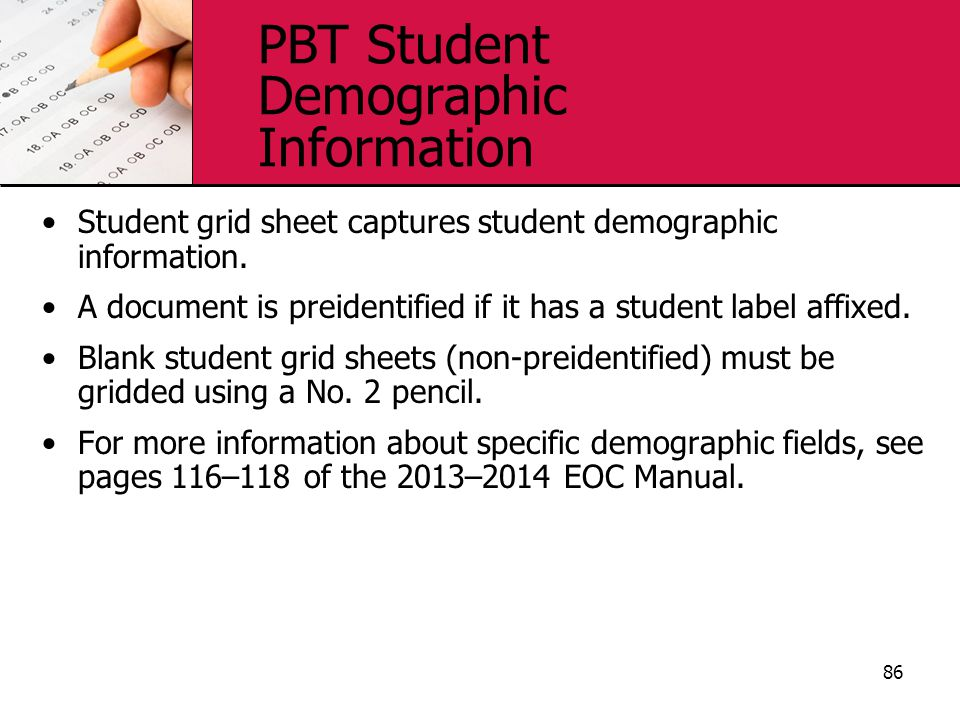 PBT Student Demographic Information Student grid sheet captures student demographic information. A document is preidentified if it has a student label