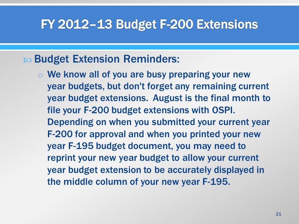  Budget Extension Reminders: o We know all of you are busy preparing your new year budgets, but don't forget any remaining current year budget extens