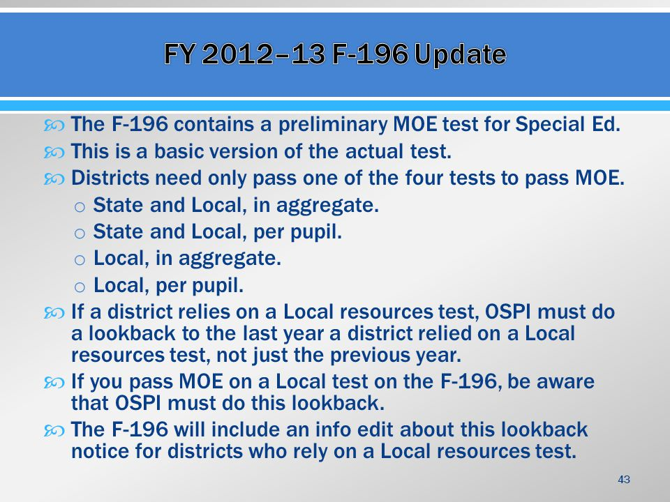  The F-196 contains a preliminary MOE test for Special Ed.  This is a basic version of the actual test.  Districts need only pass one of the four t