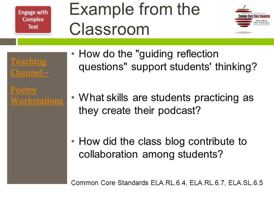 Example from the Classroom Teaching Channel – Poetry Workstations How do the guiding reflection questions support students thinking.