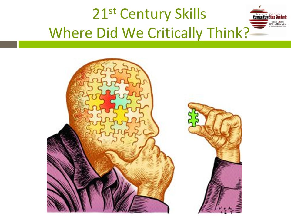 21 st Century Skills Where Did We Critically Think