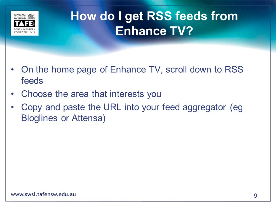 9 How do I get RSS feeds from Enhance TV.