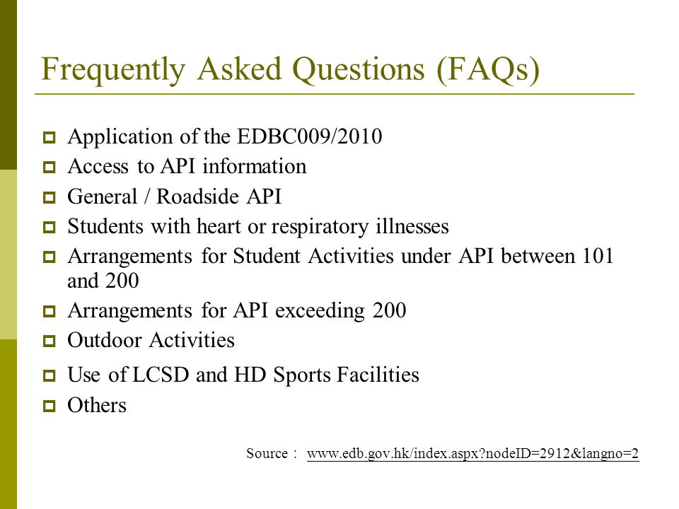 Frequently Asked Questions (FAQs)  Application of the EDBC009/2010  Access to API information  General / Roadside API  Students with heart or resp