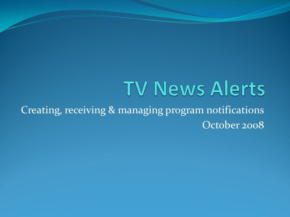 Creating, receiving & managing program notifications October 2008