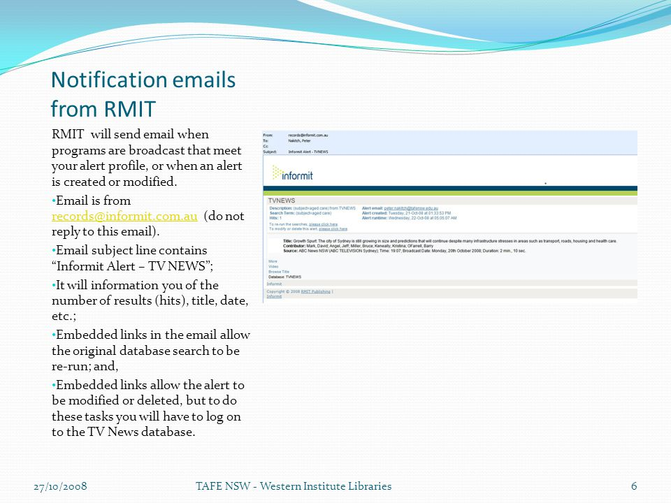 Notification emails from RMIT RMIT will send email when programs are broadcast that meet your alert profile, or when an alert is created or modified.