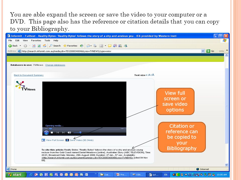 You are able expand the screen or save the video to your computer or a DVD.