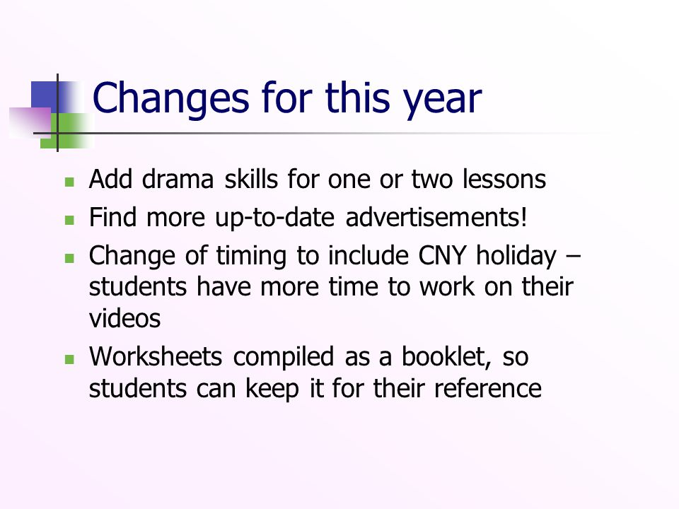 Changes for this year Add drama skills for one or two lessons Find more up-to-date advertisements! Change of timing to include CNY holiday – students