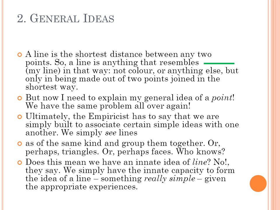 2. G ENERAL I DEAS A line is the shortest distance between any two points.