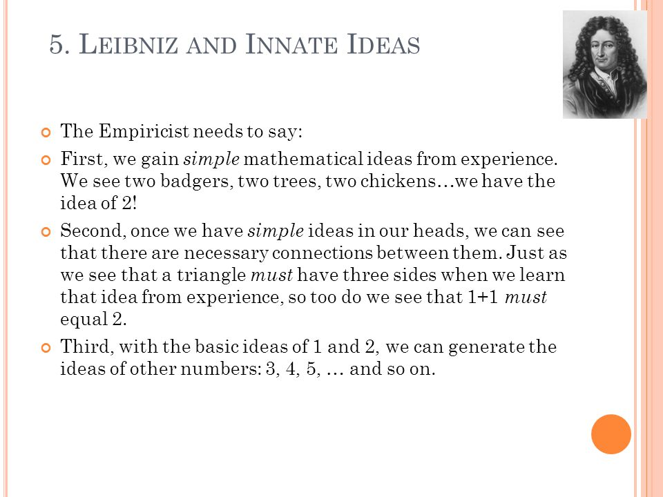 The Empiricist needs to say: First, we gain simple mathematical ideas from experience.